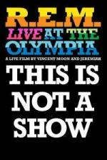 R.E.M.: This Is Not a Show: Live at the Olympia in Dublin