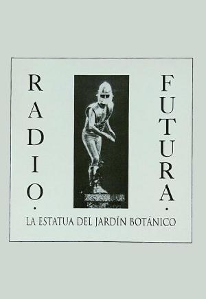 Radio Futura: La estatua del jardín botánico (Music Video)