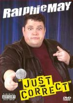 Ralphie May: Just Correct (TV)