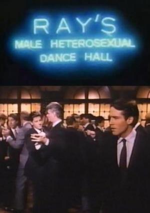 Ray's Male Heterosexual Dance Hall (C)
