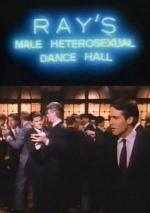 Ray's Male Heterosexual Dance Hall (S) (S)