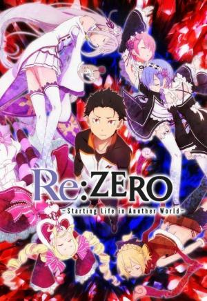 Re:Zero -Starting Life in Another World- (TV Series)