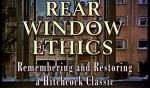 'Rear Window' Ethics: Remembering and Restoring a Hitchcock Classic