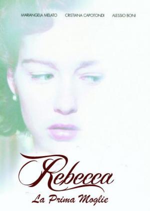 Rebecca, la prima moglie (Miniserie de TV)