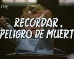 Recordar, peligro de muerte (Recordar, perill de mort) (TV Series)