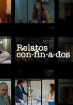 Relatos con-fin-a-dos (Miniserie de TV)