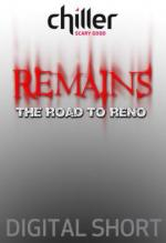 Remains: Road to Reno (C)