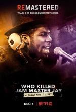 ReMastered: Who Killed Jam Master Jay?