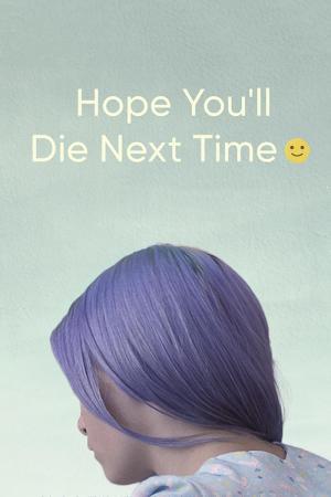 Ojalá te mueras