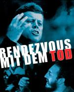 Rendezvous with Death: Why John F. Kennedy Had to Die