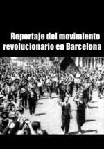Reportaje del movimiento revolucionario en Barcelona (C)