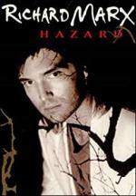 Richard Marx: Hazard (C)