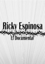 Ricky Espinosa, el documental