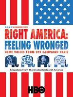 Right America: Feeling Wronged - Some Voices from the Campaign Trail (TV)