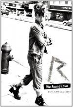 Rihanna & Calvin Harris: We Found Love (Vídeo musical)