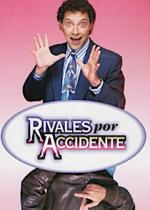 Rivales por accidente (Serie de TV)