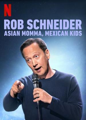 Rob Schneider: Asian Momma, Mexican Kids (TV)
