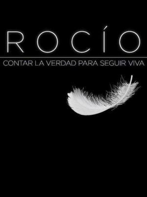 Rocío: Contar la verdad para seguir viva (Miniserie de TV)