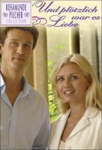 Rosamunde Pilcher: Und plötzlich war es Liebe (TV)