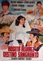 Rosita Alvírez, destino sangriento