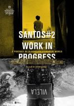 Santos #2, Work in Progress