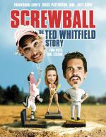 Screwball: The Ted Whitfield Story