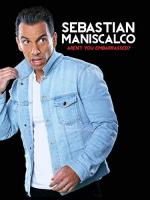 Sebastian Maniscalco: Aren't You Embarrassed? (TV)