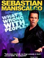 Sebastian Maniscalco: What's Wrong with People? (TV)