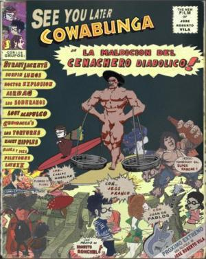 See you later Cowabunga: ¡La maldición del cenachero diabólico!
