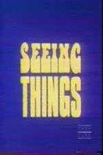 Seeing Things (Serie de TV)