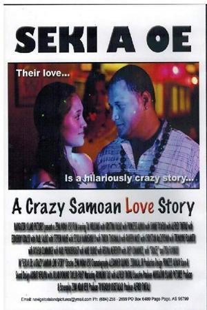 Seki A Oe: A Crazy Samoan Love Story