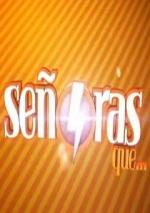 Señoras que... (TV Series)