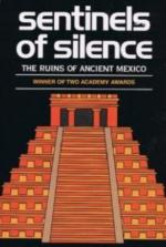 Sentinels of Silence (AKA Sentinels of Silence: The Ruins of Ancient Mexico) (S) (S)