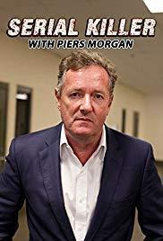Serial Killer with Piers Morgan (TV Series)