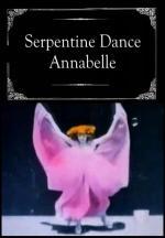 Serpentine Dance, Annabelle (C)