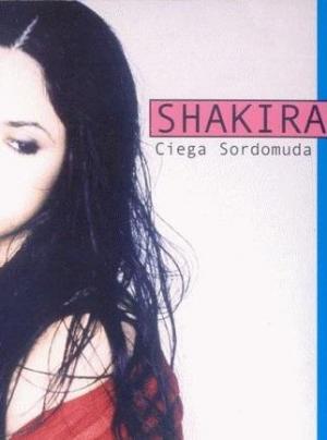 Shakira: Ciega, sordomuda (Music Video)