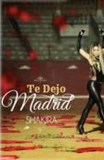 Shakira: Te dejo Madrid (Vídeo musical)