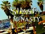 Shasta McNasty (Serie de TV)