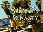 Shasta McNasty (TV Series)