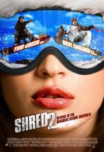 Shred 2: Revenge of the Boarding School Dropouts