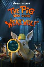 The Pig Who Cried Werewolf (S)