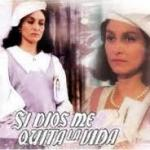 Si Dios me quita la vida (TV Series)