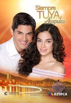 Siempre tuya Acapulco (TV Series) (Serie de TV)