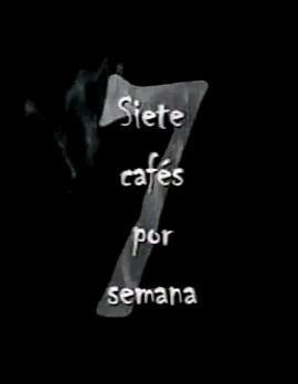Siete cafés por semana (C)