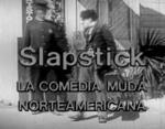 Slapstick: la comedia muda norteamericana