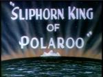 Sliphorn King of Polaroo (C)