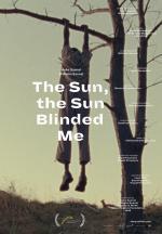 The Sun, the Sun Blinded Me