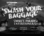 Smash Your Baggage (S)