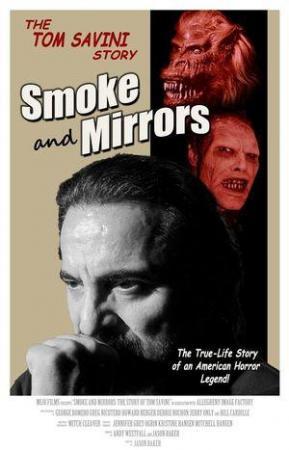 Smoke and Mirrors: The Story of Tom Savini