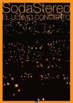Soda Stereo: El último concierto